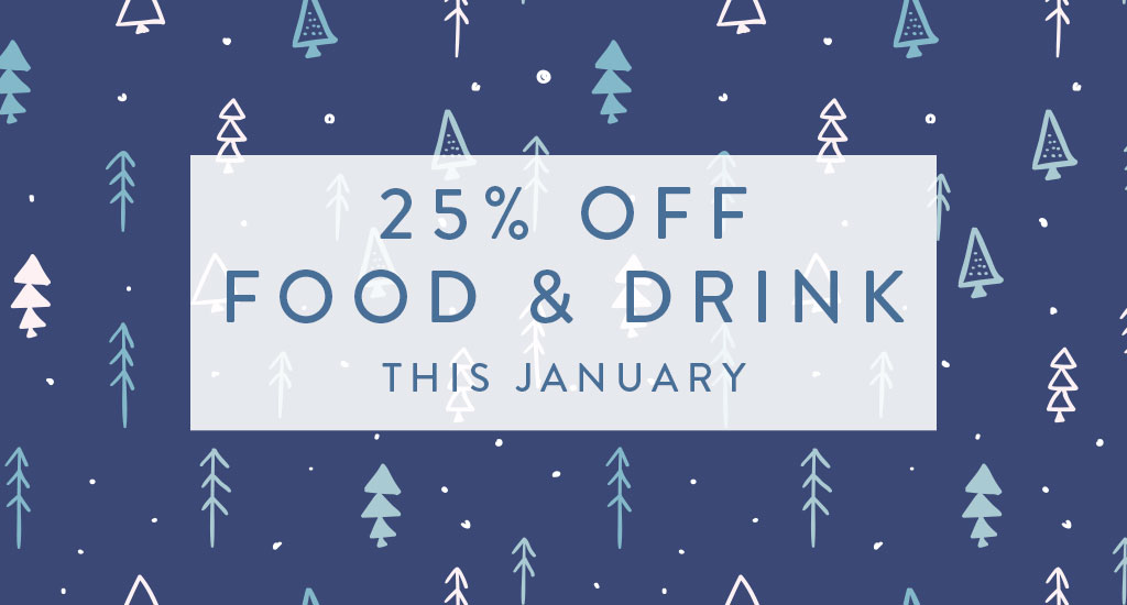 25% off food and drink this January
